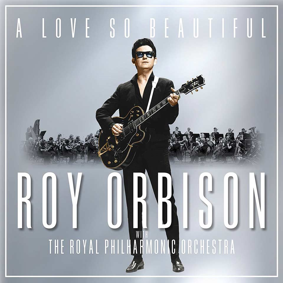 "Donem la nota amb ""A Love So Beautiful: Roy Orbison & The Royal Philharmonic Orchestra"""