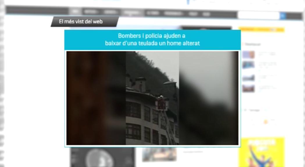 El rescat d'un home d'una teulada a Andorra la Vella, el més vist de la setmana