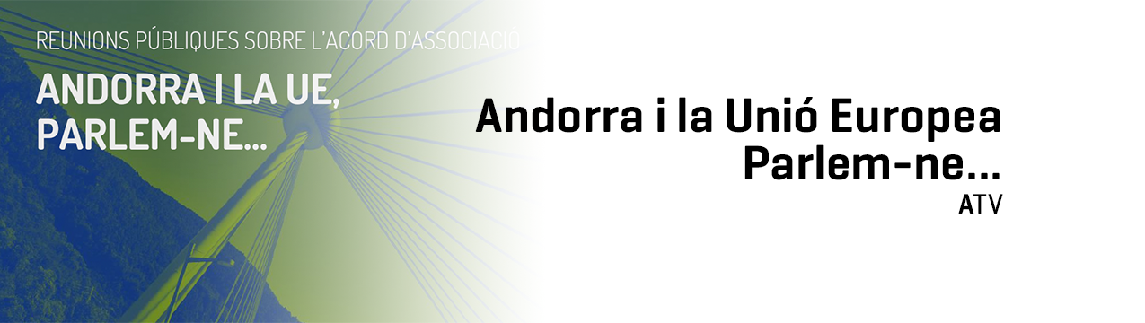 Andorra i la Unió Europea. Parlem-ne...