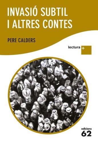 Ens sumem a les invasions subtils amb Pere Calders