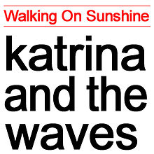 "Les versions de ""Walking on sunshine"", de Katrina and the waves"